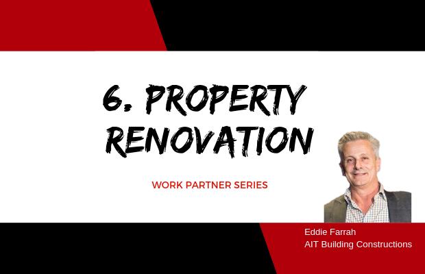Work Partner Series: 6 Property Renovation